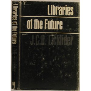 Libraries of the Future by Licklider book cover image
